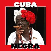 Cuba Negra by Various Artists