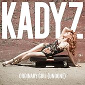 Ordinary Girl (Undone), Vol. 2 by Kady'z