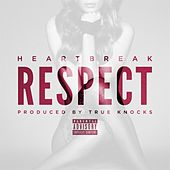 Respect by Heartbreak