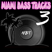 Miami Bass Tracks, Vol. 3 by Miami Bass Tracks