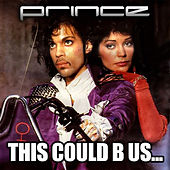 This Could B Us von Prince