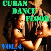 Cuban Dance Floor, Vol.4 by Various Artists
