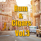 Rum & Cigars, Vol.3 by Various Artists