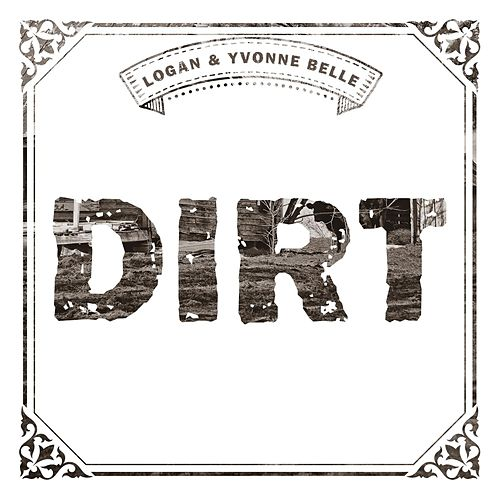 Dirt by Logan Belle
