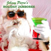 Johnny Pierre's Holiday Jamboree by Johnny Pierre