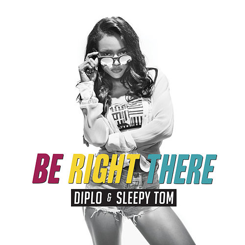 Be Right There by Diplo