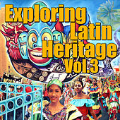 Exploring Latin Heritage, Vol.3 by Various Artists
