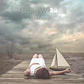 Hey Now by The Dunwells