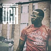 Ugh by Young Dro