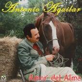 Amor Del Alma by Antonio Aguilar