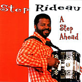A Step Ahead by Step Rideau & The Zydeco Outlaws