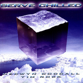 Serve Chilled by Medwyn Goodall
