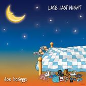 Late Last Night by Joe Scruggs