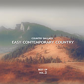 Easy Contemporary Country (Country Ballads) - Best of, Vol. 2 von Various Artists