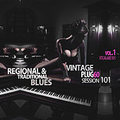 Vintage Plug 60: Session 101 - Regional & Traditional Blues, Vol. 1 by Various Artists