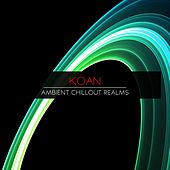 Ambient Chillout Realms by Koan