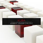 Ambient Lounge Chillout by Kuba