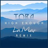 High Enough (La Mar Remix) by Tora