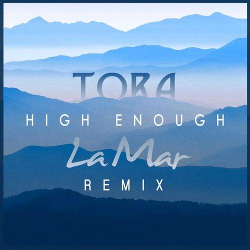High Enough (La Mar Remix) by Tora