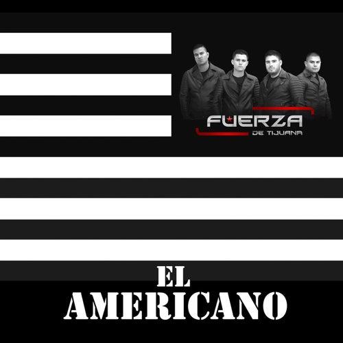 El Americano by Fuerza De Tijuana