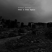 Over & over Again by Robert Hunter