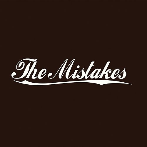 The Mistakes by The Mistakes
