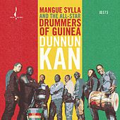 Dunnun Kan by Mangue Sylla and The All-Star Drummers of Guinea
