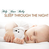 Help Your Baby Sleep Through the Night - Infant Sleeping Solution by Baby Sleep Through the Night