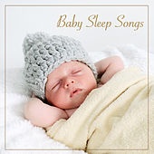Baby Sleep Songs - Baby Sleeping Music to Help Your Baby Sleep Through the Night by Bedtime Baby