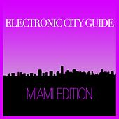 Electronic City Guide - Miami Session by Various Artists