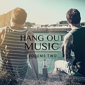 Hang out Music, Vol. 2 (Fantastic Chill & Calm Music) by Various Artists