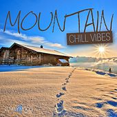 Mountain Chill Vibes by Various Artists
