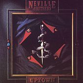Uptown by The Neville Brothers
