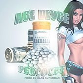 Percocet by Ace Deuce