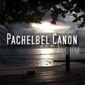 Pachelbel Canon Album by Pachelbel Canon