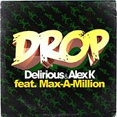 Drop (feat. Max-a-Million) by Delirious