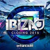 Enhanced Ibiza Closing 2015 - EP by Various Artists