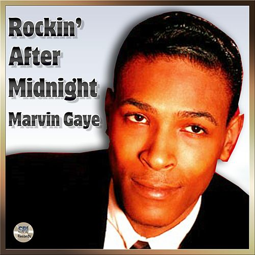 Rockin' After Midnight - Marvin Gaye by Marvin Gaye