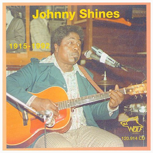 Johnny Shines 1915-1992 by Johnny Shines