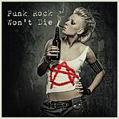 Punk Rock Won't Die by Various Artists