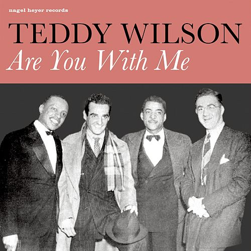 Are You with Me by Teddy Wilson