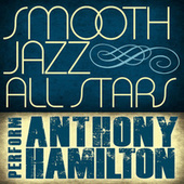 Smooth Jazz All Stars Perform Anthony Hamilton by Smooth Jazz Allstars