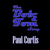 The Bob & Tom Song by Paul Curtis