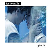 Give In by Leslie Mills