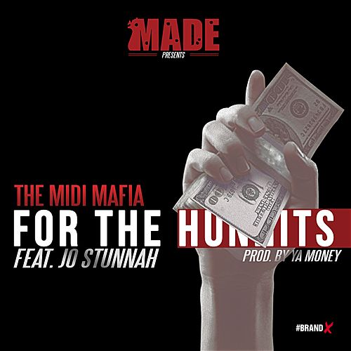 For the Hunnits (feat. Jo Stunnah) - Single by Midi Mafia