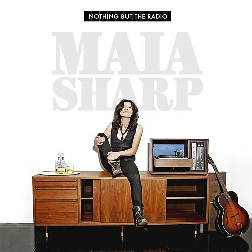 Nothing But The Radio by Maia Sharp