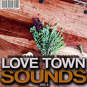 Love Town Sounds, Vol. 2 by Various Artists