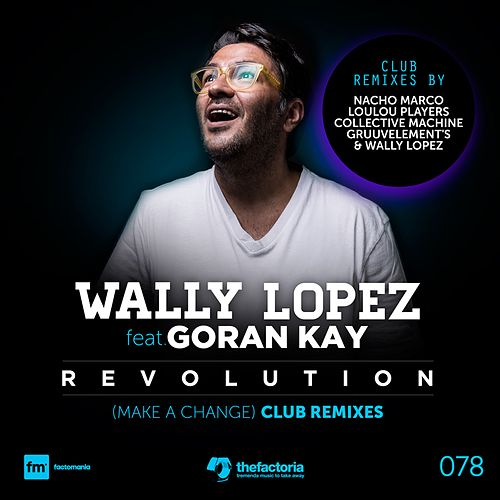 Revolution (Make a Change) - Club Remixes by Wally Lopez