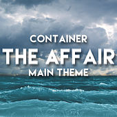 Container - The Affair Main Theme by L'orchestra Cinematique