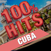 100% Hits Cuba by Various Artists